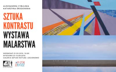 """Wystawa """"SZTUKA KONTRASTU"""", 01 – 13.09.2018"""
